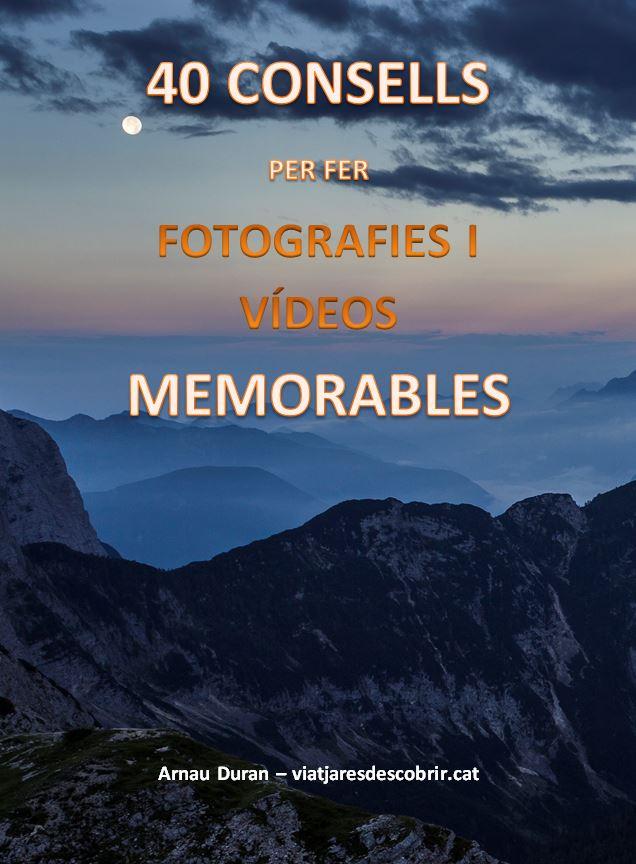40 consells per fer fotografies i vídeos memorables